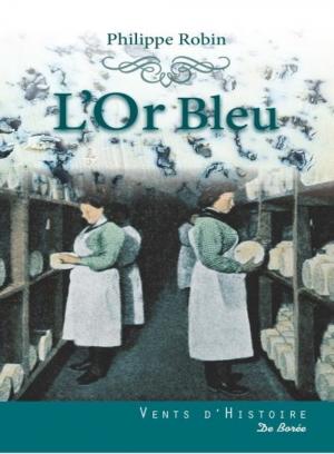 roman l'or bleu Philippe robin édition de borée 280317