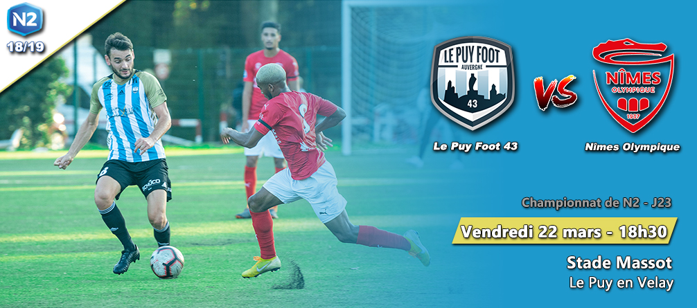 national 2 foot le puy foot 43 auvergne-nimes olympique 2 avant match 220319 stade massot 18h30