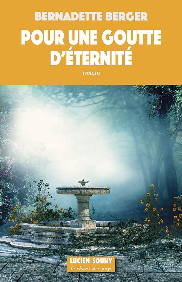 Bernadette berger son roman pour une goutte d'eternite invite du jeudi
