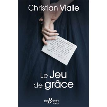 invite du jeudi Christian Vialle son roman  le jeu de grâce édition de borée 091120