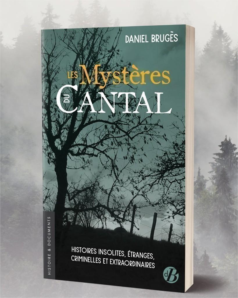 invite du jeudi Daniel bruges pour son livre les mystères du cantal chez de borée